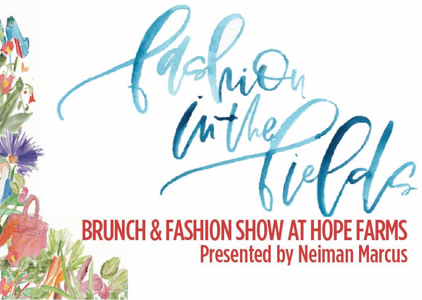 Recipe For Success' Fashion in the Fields at Hope Farm @ Hope Farms | Houston | Texas | United States